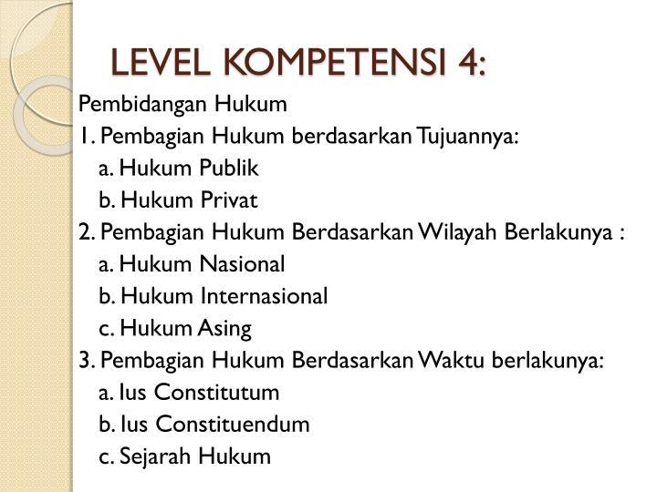LEVEL KOMPETENSI 4: