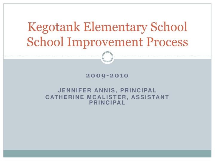 Kegotank elementary school school improvement process