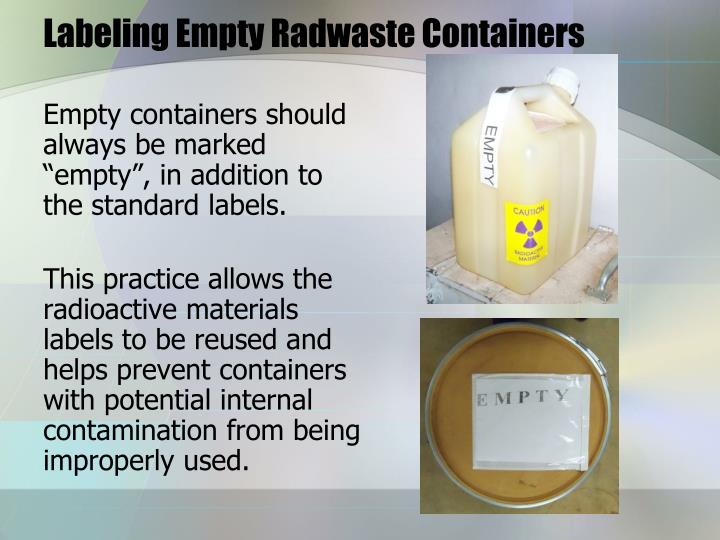 """Empty containers should always be marked """"empty"""", in addition to the standard labels."""
