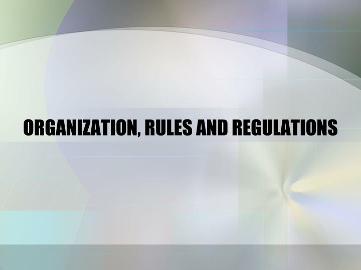 Organization rules and regulations