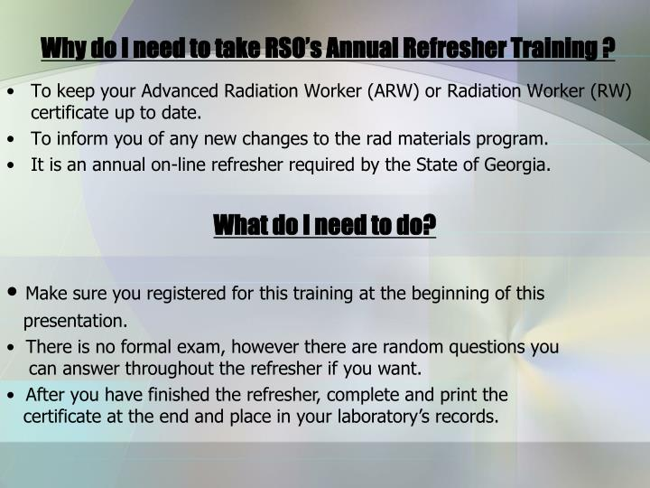 Why do i need to take rso s annual refresher training
