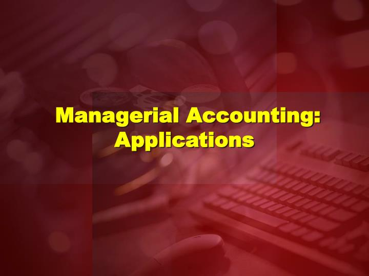 managerial accounting applications n.