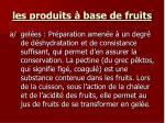les produits base de fruits