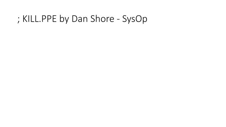 kill ppe by dan shore sysop n.