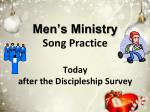 men s ministry song practice today after the discipleship survey
