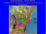 chennai metro future works corridors 3 4 feasibility study completed now under active consideration