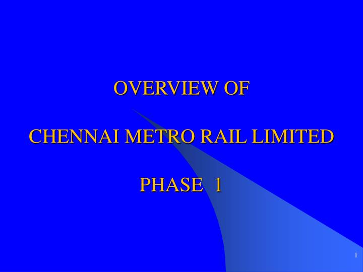 overview of chennai metro rail limited phase 1 n.