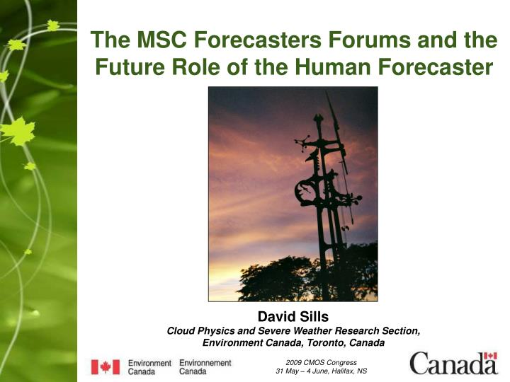 the msc forecasters forums and the future role of the human forecaster n.