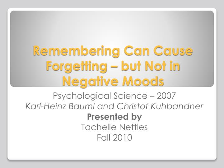 remembering can cause forgetting but not in negative moods n.
