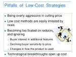 pitfalls of low cost strategies