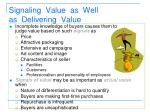 signaling value as well as delivering value