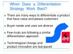 when does a differentiation strategy work best1