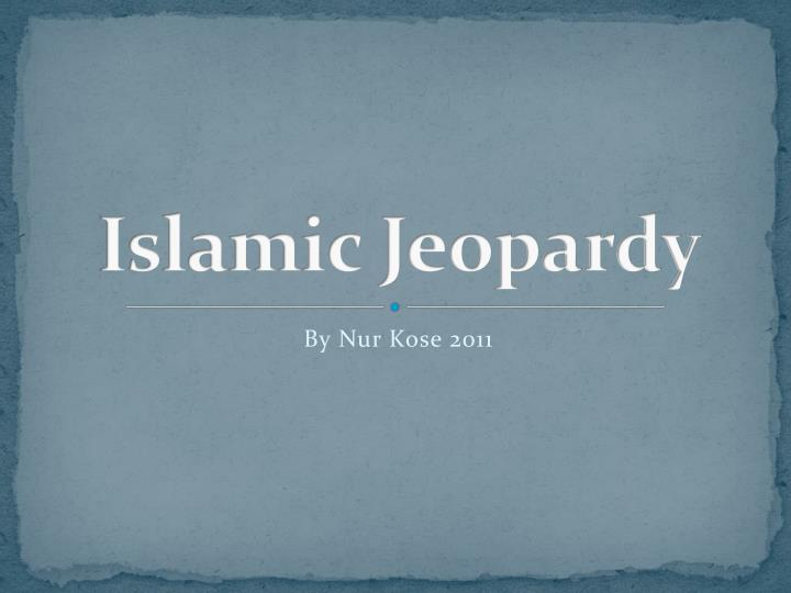 islamic jeopardy n.