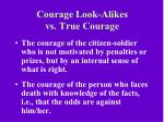 courage look alikes vs true courage