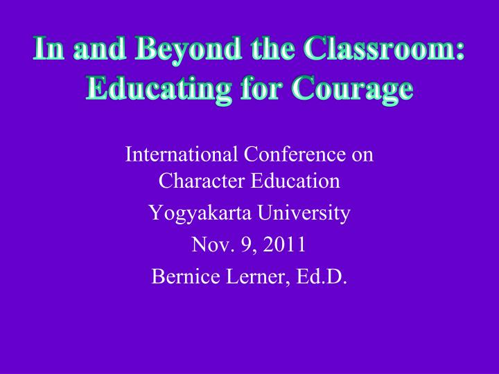 in and beyond the classroom educating for courage n.