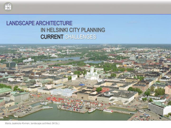 landscape architecture in helsinki city planning current challenges n.