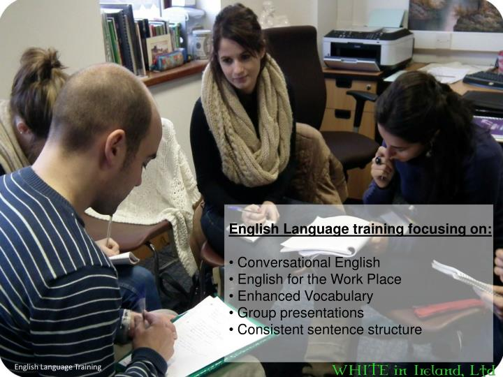 English Language training focusing on: