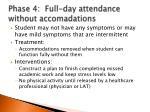 phase 4 full day attendance without accomadations