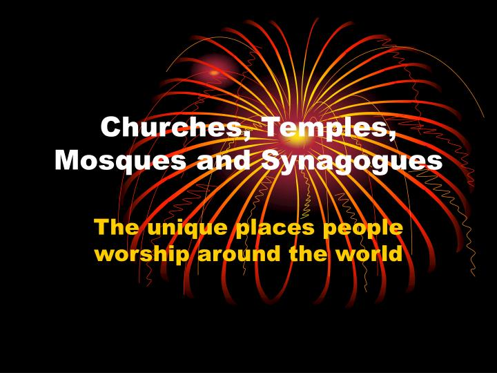 churches temples mosques and synagogues n.
