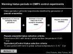 warming hiatus periods in cmip5 control experiments