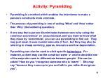activity pyramiding