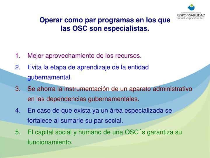Operar como par programas en los que las osc son especialistas