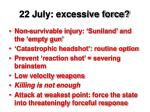 22 july excessive force1
