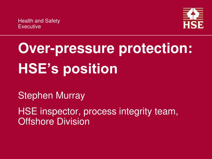 over pressure protection hse s position n.
