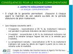 i aspects r glementaires le risque compl mentaire