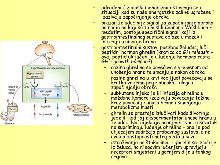 određeni fiziološki mehanizmi aktiviraju se u situaciji kad su naše energetske zalihe ugrožene i izazivaju započinjanje obroka