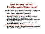 data exports pt v b final uncontentious result