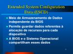 extended system configuration data escd