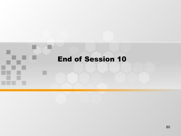 End of Session 10