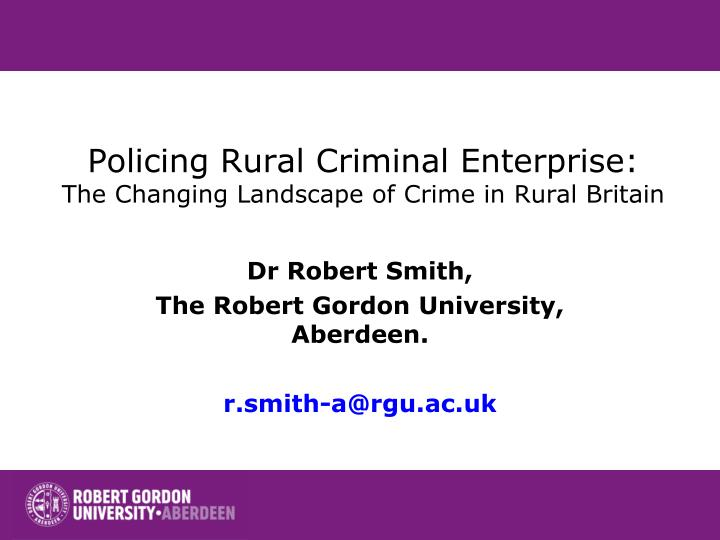 dr robert smith the robert gordon university aberdeen r smith a@rgu ac uk n.