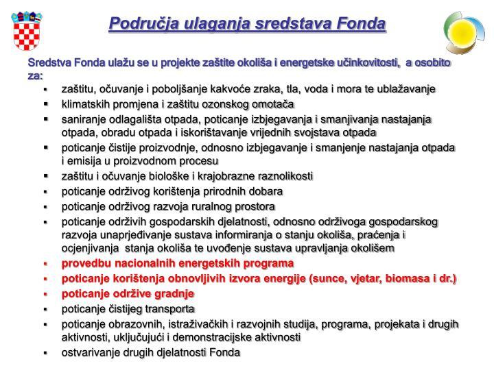 Područja ulaganja sredstava Fonda