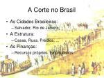 a corte no brasil