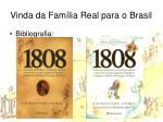 vinda da fam lia real para o brasil