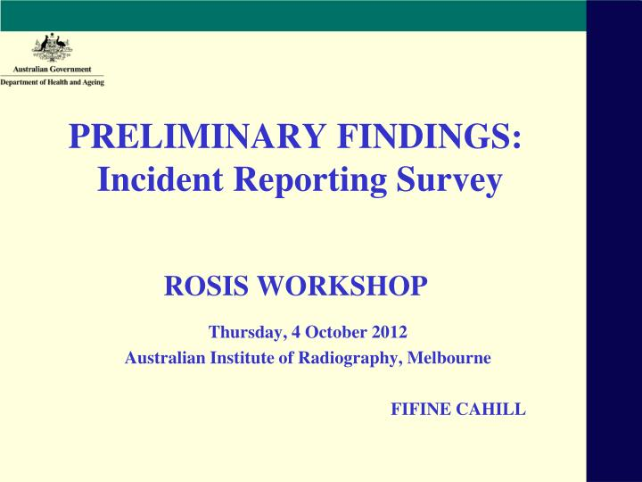 preliminary findings incident reporting survey rosis workshop n.