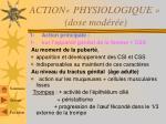 action physiologique dose mod r e