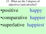 13 what are the 3 degrees of adjectives and adverbs