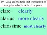 19 give an example and translation of a regular adverb in the 3 degrees