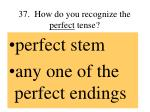 37 how do you recognize the perfect tense