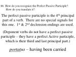 66 how do you recognize the perfect passive participle how do you translate it