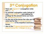 3 rd conjugation
