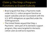 claim 3 the step 2 program functions as export subsidy