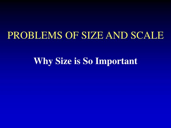 problems of size and scale n.