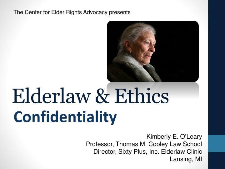 The Center for Elder Rights Advocacy presents