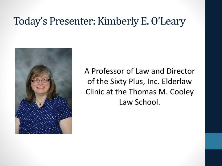 Today s presenter kimberly e o leary
