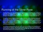 running of the silver rose