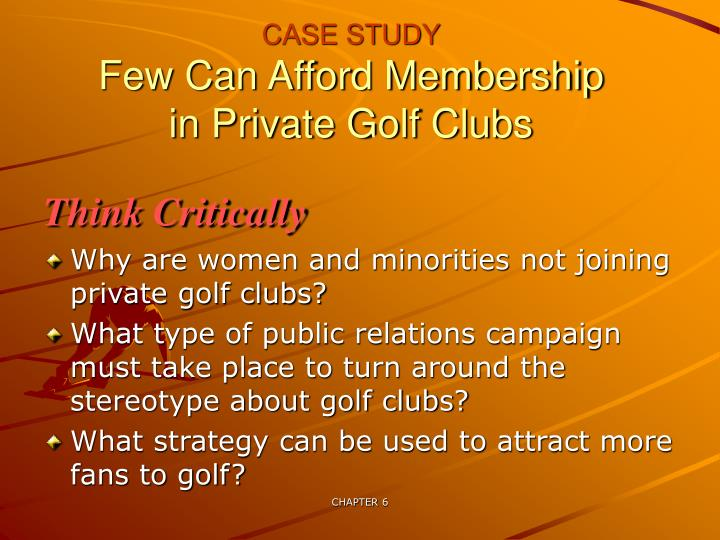 case study few can afford membership in private golf clubs n.